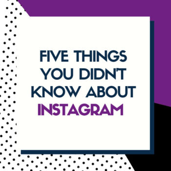 5 Things You Didn't Know About Instagram